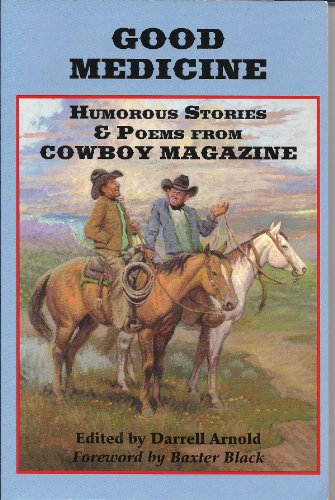 9780976596905: Good Medicine/ Humorous Stories & Poems From Cowboy Magazine