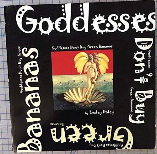 9780976598107: Goddesses Don't Buy Green Bananas