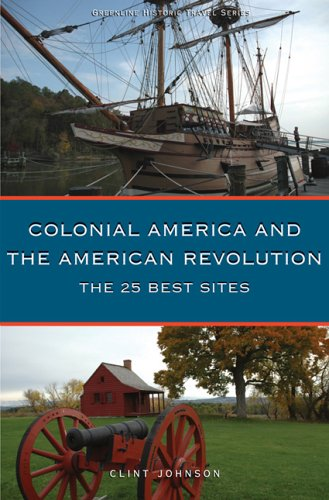 9780976601326: Colonial America and the American Revolution: The 25 Best Sites