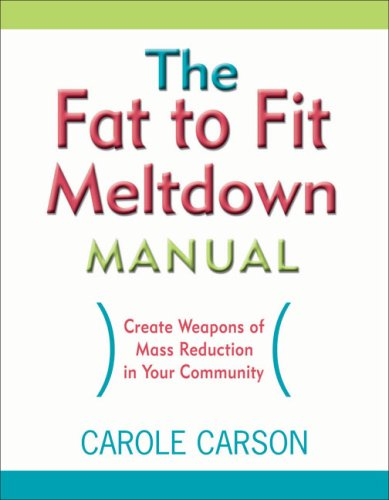 The Fat to Fit Meltdown Manual: Create: Carson, Carole