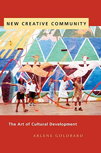9780976605454: New Creative Community: The Art of Cultural Development