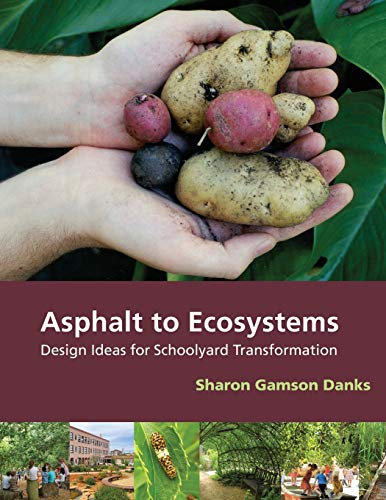9780976605485: Asphalt to Ecosystems: Design Ideas for Schoolyard Transformation