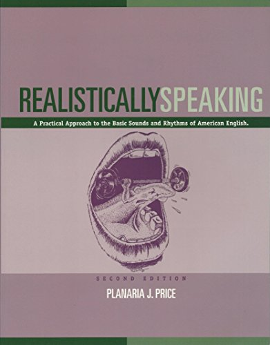 9780976607700: Realistically Speaking: A Practical Approach to the Basic Sounds and Rhythms of American English