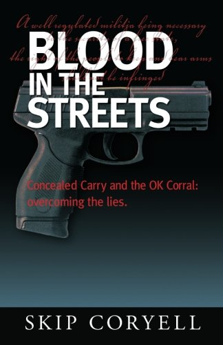 9780976608332: Blood in the Streets: Concealed Carry and the OK Corral