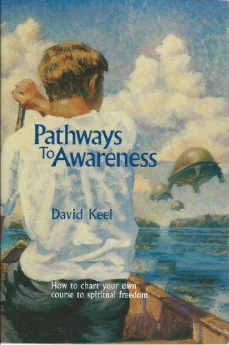 Pathways To Awareness: David Keel
