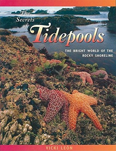 9780976613466: The Secrets of Tidepools: The Bright World of the Rocky Shoreline (Jean-Michel Cousteau Presents)