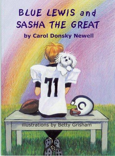 Blue Lewis and Sasha the Great: Carol Donsky Newell