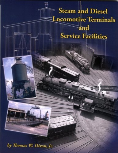 9780976620181: Steam and Diesel Locomotive Terminals and Service Facilities