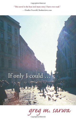 If Only I Could.: Sarwa, Greg M