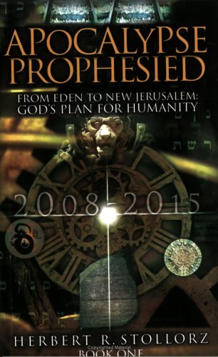 9780976624370: Apocalypse Prophesied: From Eden to New Jerusalem God's Plan for Humanity