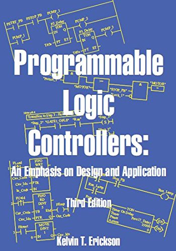 Programmable Logic Controllers: An Emphasis on Design: Kelvin T. Erickson