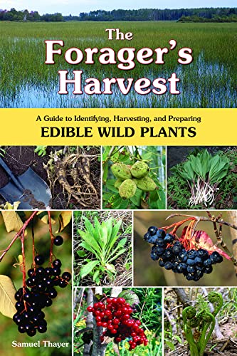 The Forager's Harvest: A Guide to Identifying, Harvesting, and Preparing Edible Wild Plants: ...