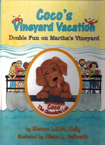 Coco's Vineyard Vacation: Double Fun on Martha's: Sharon L.C.M. Kelly