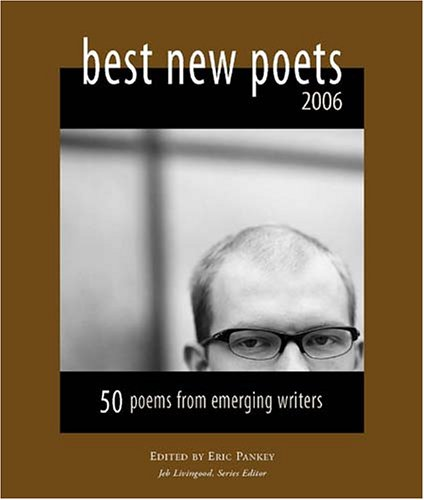 9780976629610: Best New Poets 2006: 50 Poems from Emerging Writers