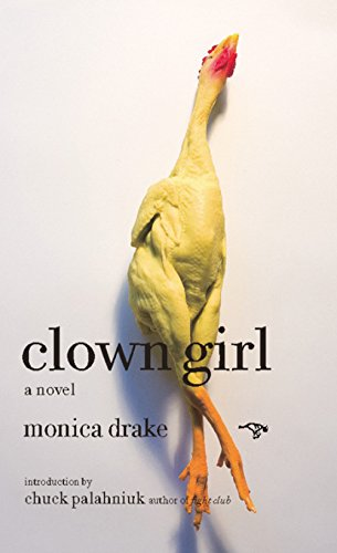 Clown Girl: A Novel: Drake, Monica