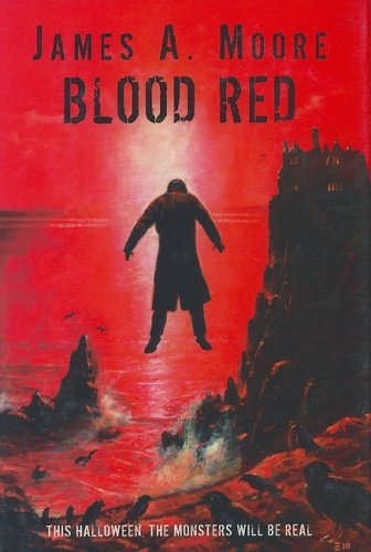 Blood Red: James A. Moore