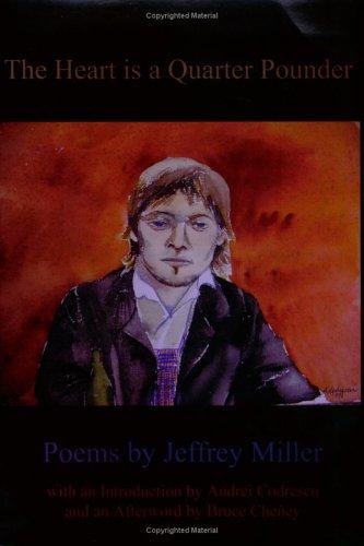The Heart Is a Quarter Pounder: Poems by Jeffrey Miller: Miller, Jeffrey