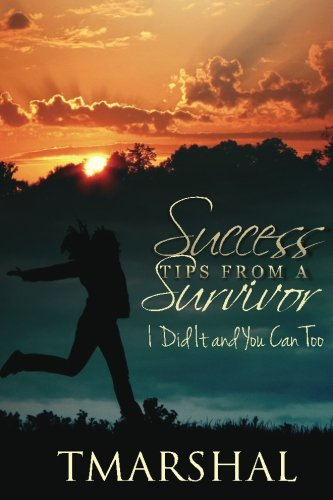 9780976636816: Success Tips from A Survivor: I did it and You Can Too