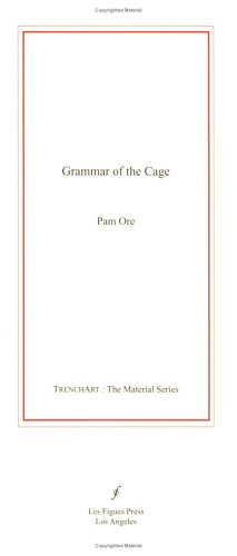 9780976637127: GRAMMAR OF THE CAGE (Trenchart: The Material)