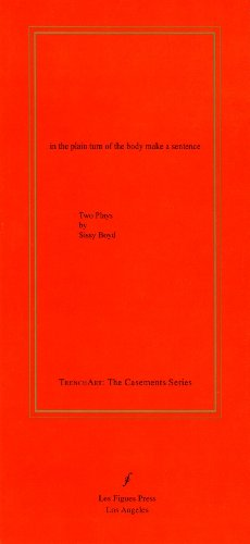 9780976637172: IN THE PLAIN TURN OF THE BODY MAKE A SENTENCE: TWO PLAYS BY SISSY BOYD (Trenchart: The Casements)