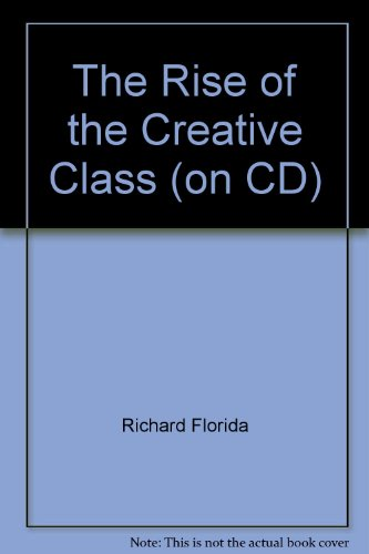 9780976637929: The Rise of the Creative Class (on CD)