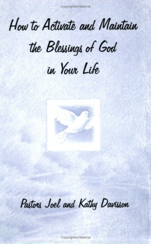 9780976638834: How to Activate and Maintain the Blessings of God in Your Life (Praise and Worship, Volume One)