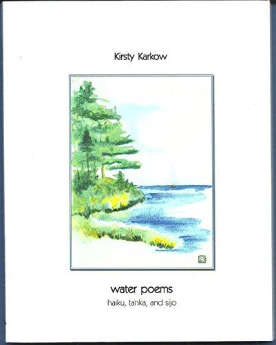 9780976640707: Water Poems: Haiku, Tanka, and Sijo