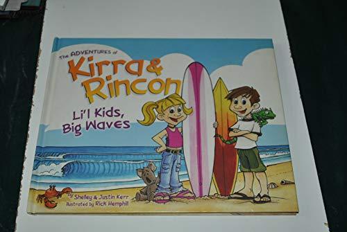 The Adventures of Kirra & Rincon, Li'l kids, Big Waves: Shelley Kerr, Justin Kerr