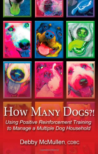 9780976641421: How Many Dogs?! Using Positive Reinforcement Training to Manage a Multiple Dog Household