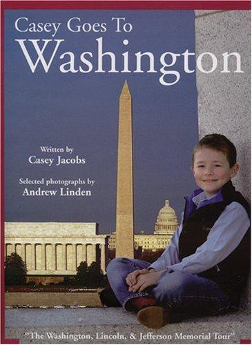 9780976644002: Casey Goes to Washington
