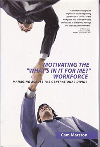 """Motivating The """"What's In It For Me?"""" Workforce: Managing Across The Generational ..."""