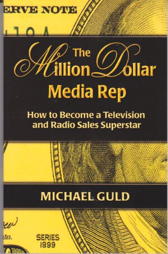 The Million Dollar Media Rep: How to: Michael Guld