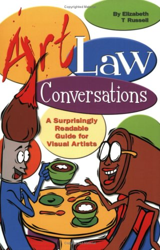 9780976648000: Art Law Conversations: A Surprisingly Readable Guide for Visual Artists