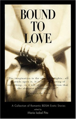 9780976651048: Bound to Love: A Collection of Romantic BDSM Erotic Stories