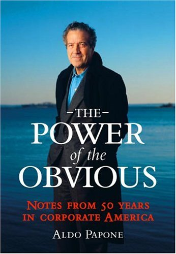 THE POWER OF THE OBVIOUS, NOTES FROM 50 YEARS IN CORPORATE AMERICA- - - signed- - - -