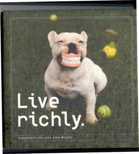 9780976653202: Live Richly: Thoughts on Life and Money