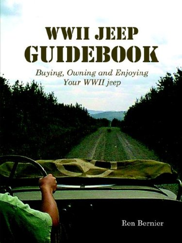 9780976653318: The WWII Jeep Guidebook: Buying, Owning, and Enjoying Your WWII Jeep