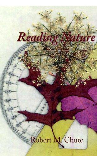 Reading Nature: Robert M Chute