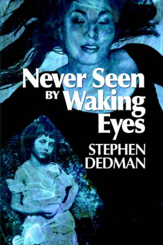9780976654407: Never Seen by Waking Eyes