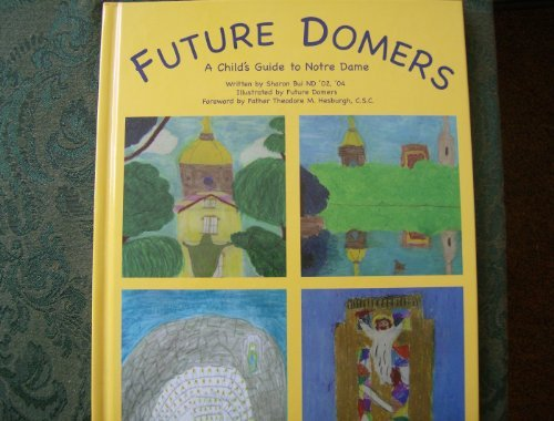 9780976655206: Future Domers A Child's Guide to Notre Dame