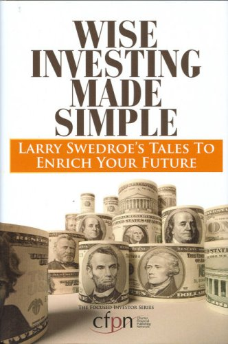 9780976657422: Wise Investing Made Simple: Larry Swedroe's Tales to Enrich Your Future (Focused Investor)