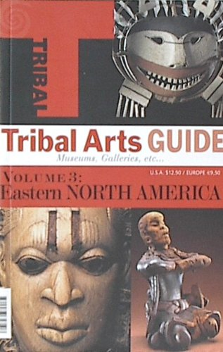 Tribal Arts Guide, Volume 3: Eastern North America: The United States and Canada