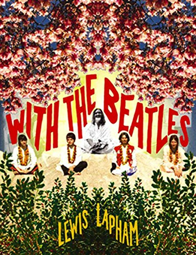 With the Beatles (0976658321) by Lewis Lapham