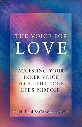 9780976661344: The Voice For Love: Accessing Your Inner Voice to Fulfill Your Life's Purpose