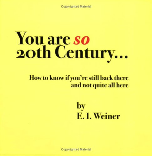 9780976662600: You Are SO 20th Century...