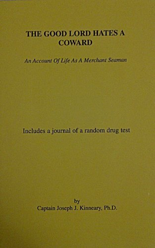 9780976667605: The Good Lord Hates a Coward: An Account of Life as a Merchant Seaman. Includes a journal of a random drug test