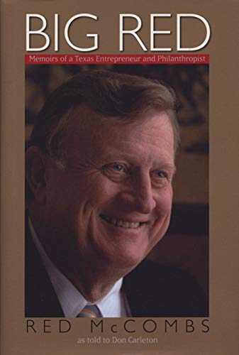 Big Red: Memoirs of a Texas Entrepreneur: Red McCombs