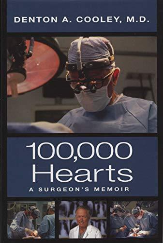 100,000 Hearts: A Surgeon's Memoir: Denton A. Cooley