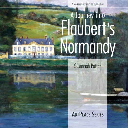 9780976670681: A Journey Into Flaubert's Normandy (IPS)