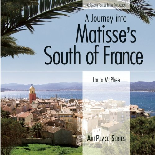 A Journey into Matisse's South of France (ArtPlace series) (0976670690) by Laura McPhee